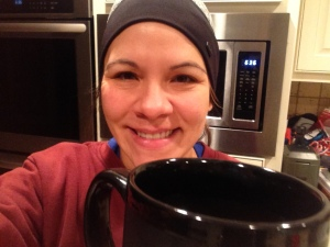 My very large cup of joe after my early morning run.  I should really think about putting some make up on for pics.  Yikes!